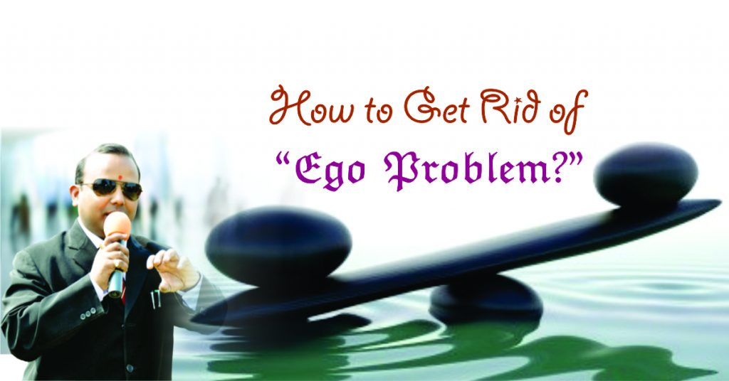 how to get rid of ego problem